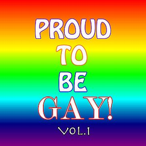 Proud To Be Gay Vol.1