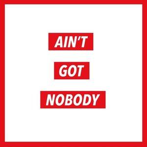 Ain't Got Nobody - Single