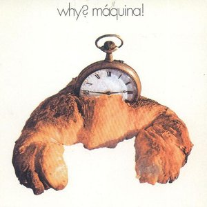 Why? Máquina!