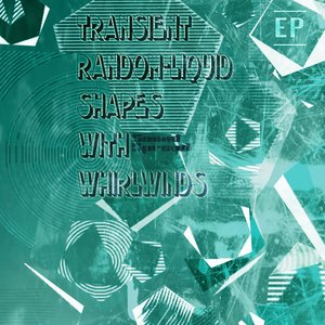 Transient Random-Liquid Shapes With Whirlwinds (EP)