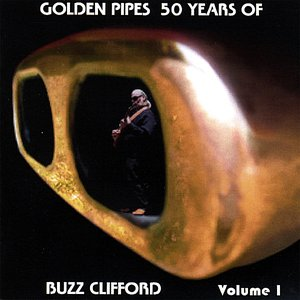 Golden Pipes, 50 Years of Buzz Clifford