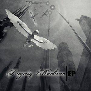 Tragedy Machine - EP