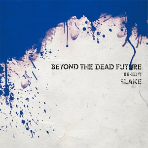 BEYOND THE DEAD FUTURE RE-EDIT