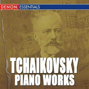 Tchaikovsky: Works for Piano
