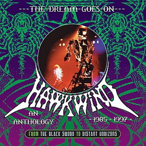 The Dream Goes On - From the Black Sword to Distant Horizons: An Anthology 1985-1997