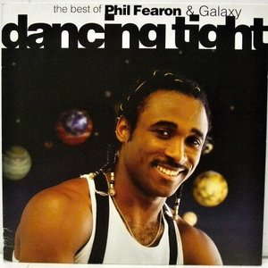 Dancing Tight - The Best of Phil Fearon & Galaxy