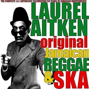 Laurel Aitken: Original Jamaican Reggae & Ska