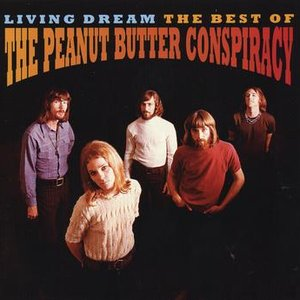 Living Dream: The Best Of The Peanut Butter Conspiracy