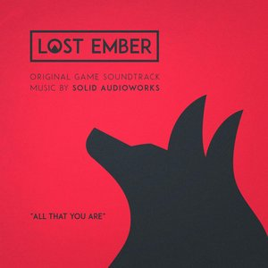 """All That You Are (From """"Lost Ember"""")"""