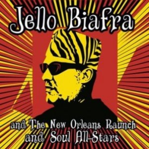 Avatar for Jello Biafra & The New Orleans Raunch & Soul All Stars