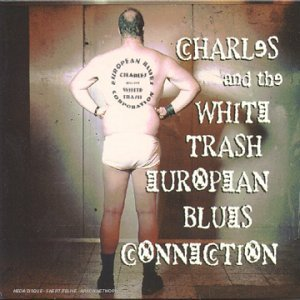 Charles and the White Trash European Blues Connection