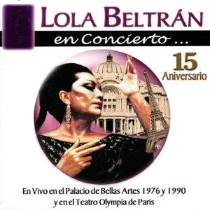 Lola Beltrán en Concierto - 15 Aniversario, En Vivo en el Palacio de Bellas Artes 1976 y en el Teatro Olympia de Paris