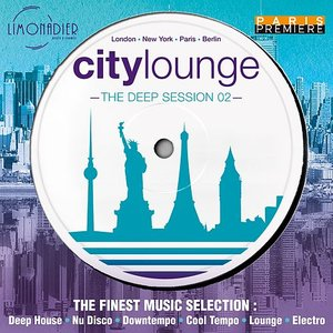 City Lounge: The Deep Session 02 (The Finest Music Selection : Deep House, Nu Disco, Downtempo, Cool Tempo, Lounge, Electro)