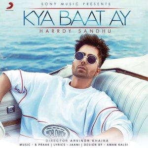 Kya Baat Ay - Single
