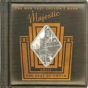 Majestic Grill: The Best Of The Men They Couldn't Hang