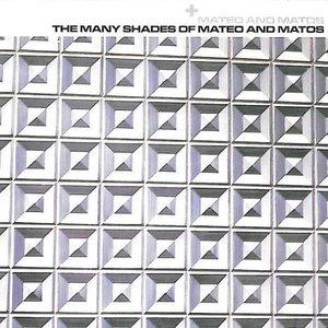 The Many Shades Of Mateo And Matos