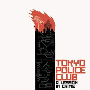 Album artwork for A Lesson In Crime 10th Anniversary Edition by Tokyo Police Club