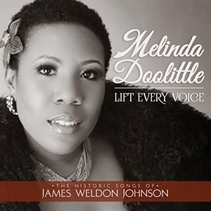 Lift Every Voice: The Historic Songs of James Weldon Johnson