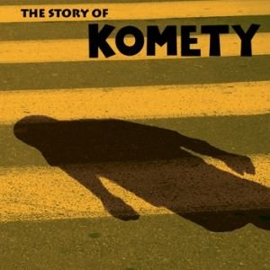 The Story of Komety