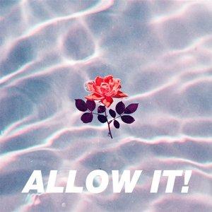 ALLOW IT!