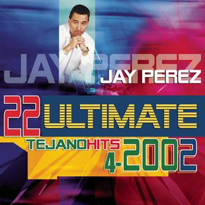 22 Ultimate Tejano Hits 2002