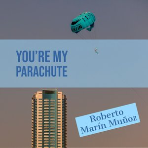 You're My Parachute