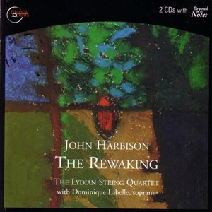 John Harbison: The Rewaking / String Quartet No.3 / Fantasia on a Ground / Thanks Victor