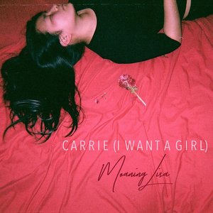 Carrie (I Want A Girl)