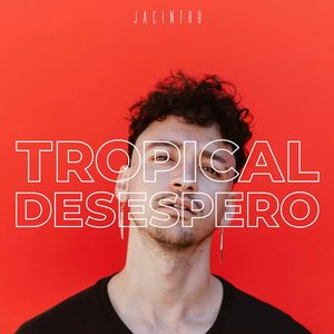 Tropical Desespero