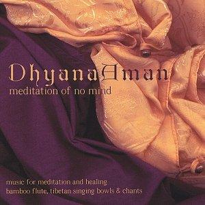 Dhyana Aman: Meditation of No Mind