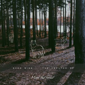 Meet the forest