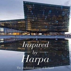 Inspired By Harpa (The Traditional Songs Of Iceland)