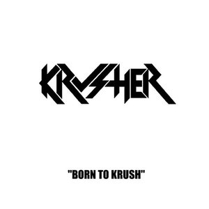 Born To Krush