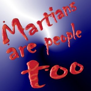 Image for 'Martians are people too'
