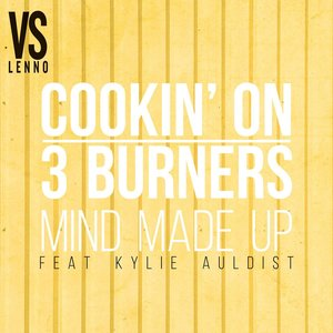 Mind Made Up (feat. Kylie Auldist) [Lenno vs. Cookin' On 3 Burners]