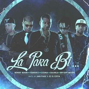 La para Bi (feat. Farruko, Ozuna, Juanka & Bryant Myers)