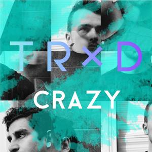 TRXD - Crazy