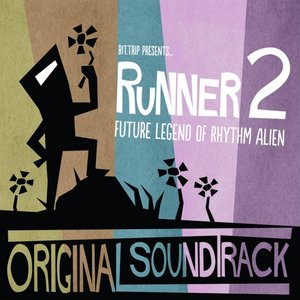 Runner2: Future Legend of Rhythm Alien (The Original Soundtrack)