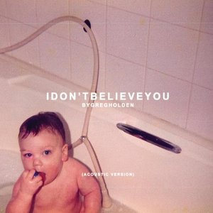 I Don't Believe You (Acoustic Version)