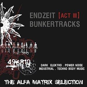 Endzeit Bunkertracks - Act III: The Alfa Matrix Selection