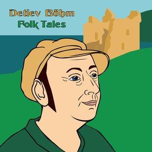Detlev Böhm (solo) - Folk Tales