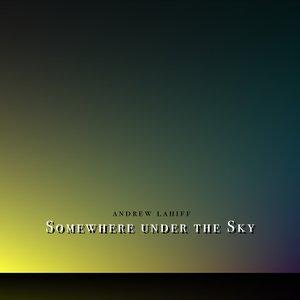 Somewhere under the Sky