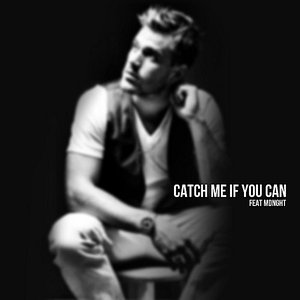 Catch Me If You Can (feat. Mdnght)