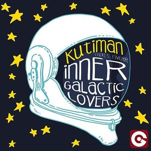 Inner Galactic Lovers (Kutiman Mixes Fiverr)