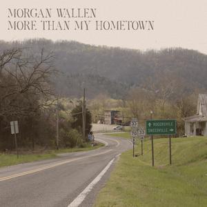 Morgan Wallen - More Than My Hometown
