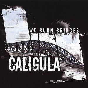 We Burn Bridges