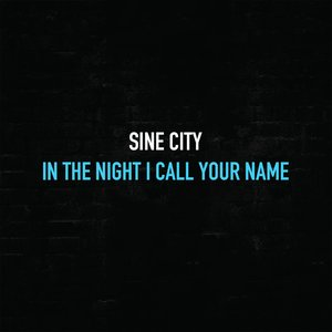 In The Night I Call Your Name