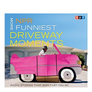 More NPR Funniest Driveway Moments