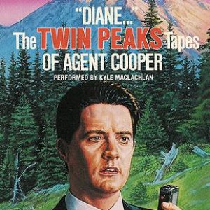 """""""Diane..."""" The Twin Peaks Tapes of Agent Cooper"""