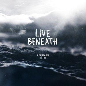 Live Beneath